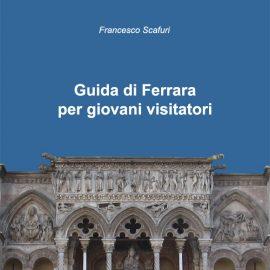 Guida di Ferrara per giovani visitatori