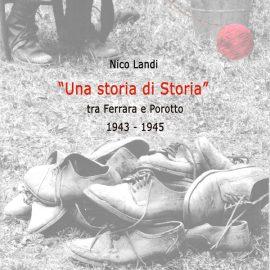 Una storia di Storia tra Ferrara e Porotto 1943-1945