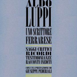 Aldo Luppi. Uno scrittore ferrarese