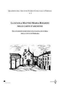 Copertina del Quaderno n. 1 dell'Archivio Storico Comunale del Comune di Ferrara. La scuola Matteo Maria Boiardo nelle carte d'archivio.