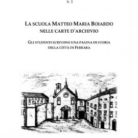 La Scuola Matteo Maria Boiardo nelle carte d'archivio