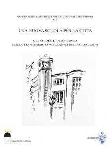 Copertina del Quaderno n. 2 dell'Archivio Storico Comunale del Comune di Ferrara. Una nuova scuola per la città.