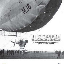 Ferrara 1915-1918. Uno sguardo al cielo