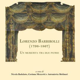 Lorenzo Barbirolli (1798-1867). Un musicista tra due patrie
