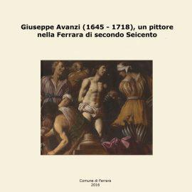 Giuseppe Avanzi (1645 – 1718), un pittore nella Ferrara di secondo Seicento