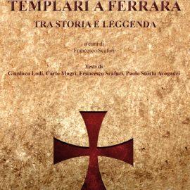 Templari a Ferrara tra storia e leggenda